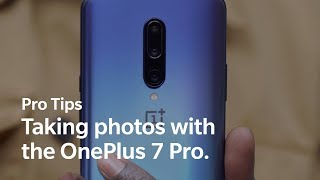 OnePlus Pro Tips - Taking photos with the OnePlus 7 Pro