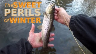 The SWEET PERILS of Winter Fishing - STICKING with the Muddler Minnow for a SWEET REWARD
