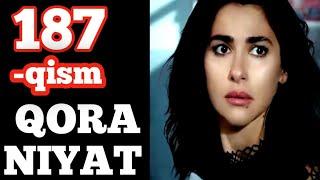 КОРА НИЯТ 187-КИСМ  QORA NIYAT 187-QISM TURK SERIALI O'ZBEK TILIDA SERIALINING YANGI QISMI