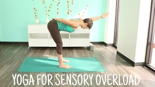 Yoga practice for sensory overload
