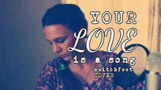 Your Love is a Song (Switchfoot COVER)