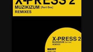 X-Press 2 - Muzikizum [Part One] (Sventura Alternative Mix)