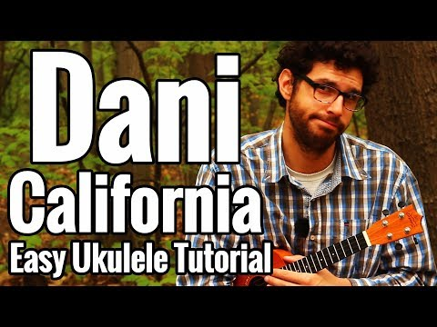 Red Hot Chili Peppers - Dani California - Ukulele Tutorial With Chords, Strumming & Play Along
