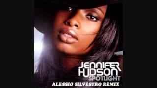 Jennifer Hudson - Spotlight (Alessio Silvestro Remix)