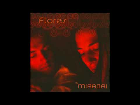 Flores (Completo) - Mirabai Ceiba