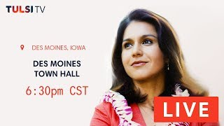 LIVE on the road - Tulsi Gabbard Town Hall - Des Moines, IA #TulsiTV #TULSI2020 tulsi.to/tv Get notified when Tulsi is in your area: tulsi.to/tv More from Tulsi Gabbard: tulsi2020.com facebook.com/tulsigabb ard  ..., From YouTubeVideos