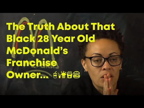 The Truth About That 28 Year Old Black McDonald's Franchise Owner