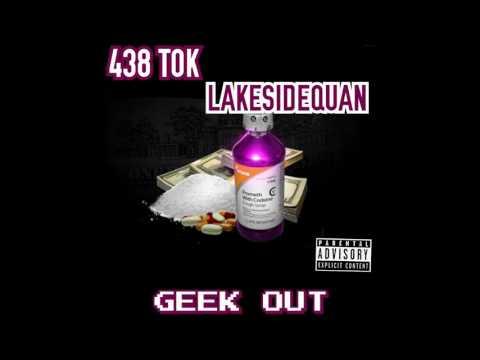 GeekOut - 438 Tok x LakeSideQuan Mp3