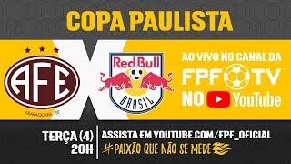 Ferroviária 1 x 1 Red Bull - Copa Paulista 2018