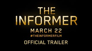 THE INFORMER :: OFFICIAL TRAILER - In Theaters this March