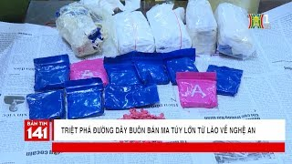 Triệt phá đường dây buôn bán ma túy lớn từ Lào về Nghệ An | Tin tức cập nhật
