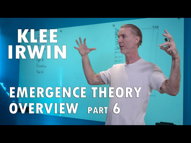 Klee Irwin - Emergence Theory Overview - Part 6 of 6