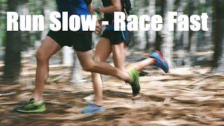 Run Slow - Race Fast: 50k Training Plan
