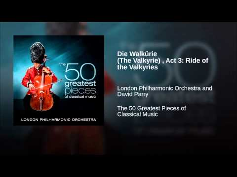 Die Walkürie (The Valkyrie) , Act 3: Ride of the Valkyries