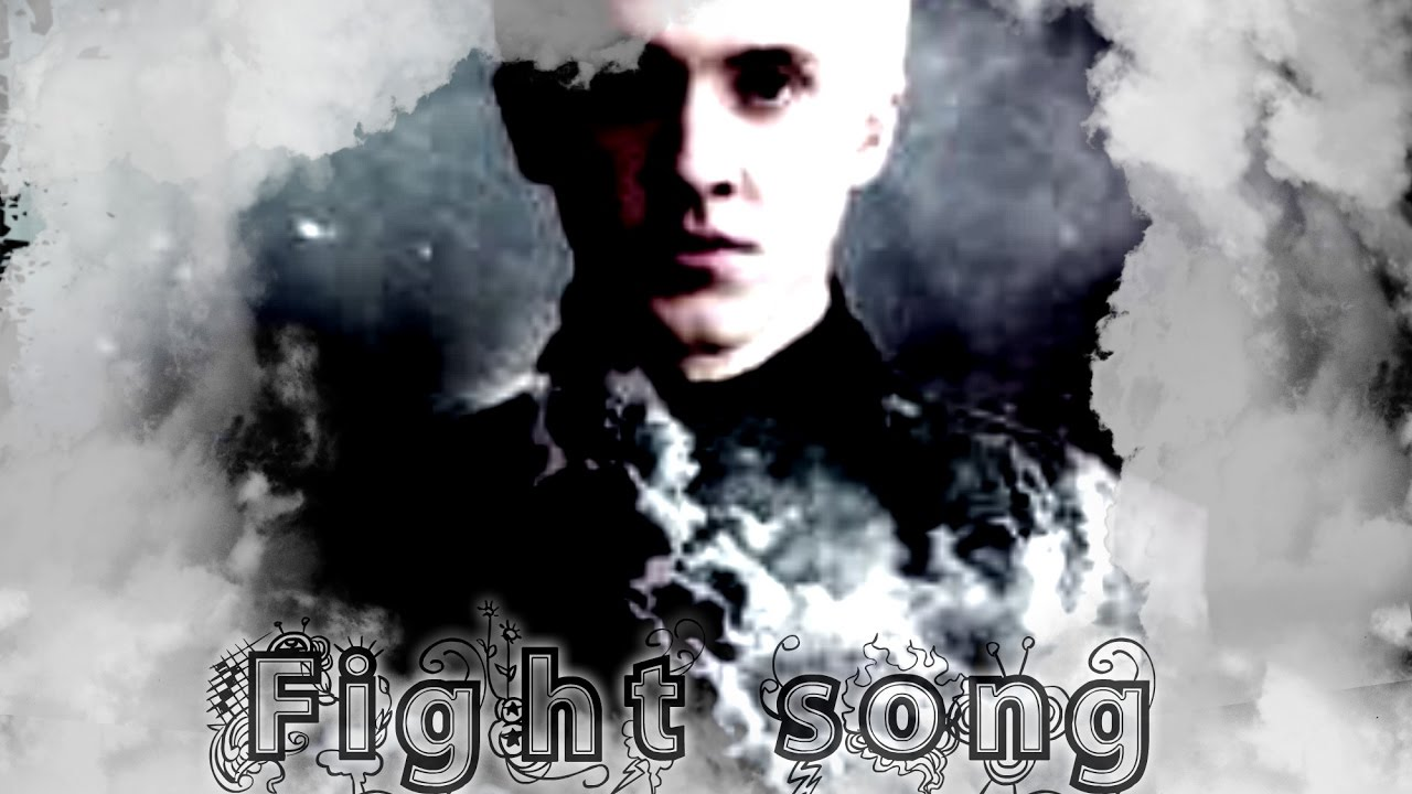 Draco Malfoy ➸ Fight Song
