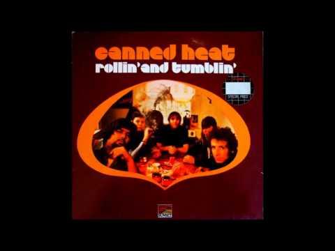 Canned Heat - Rollin' and Tumblin' (full album) 1968