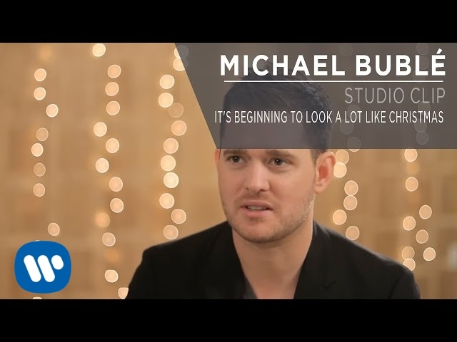 Michael Bublé — It's Beginning To Look A Lot Like Christmas [Studio Clip]