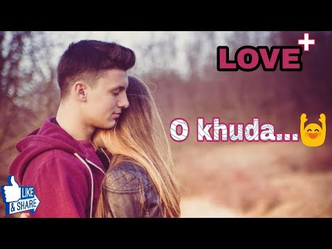 Hearttouching Love Song Whatsapp Status Video O Khuda Cute