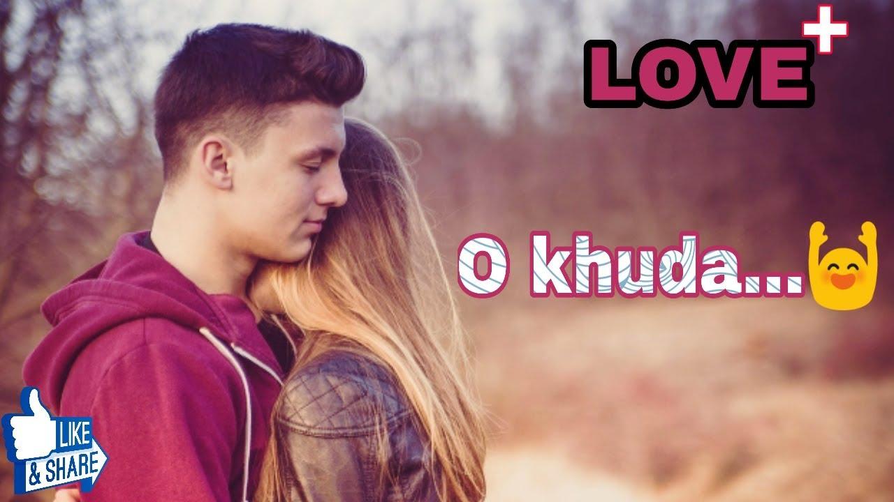 HeartTouching Love song WhatsApp Status video | O khuda ...