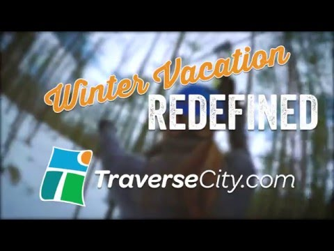 Traverse City: Winter Vacation REDEFINED!