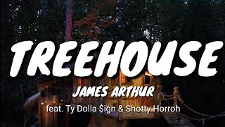 TREEHOUSE - James Arthur feat. Ty Dolla $ign & Shotty Horroh (Official lyrics) Resimi