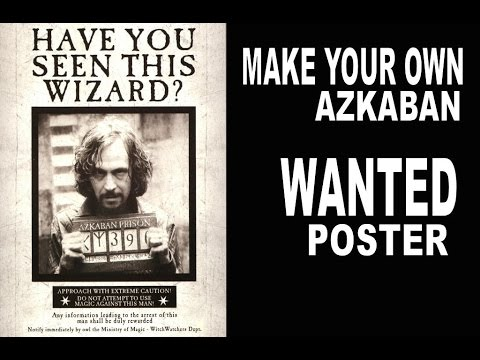 How to Make a Moving Azkaban Wanted Poster - YouTube
