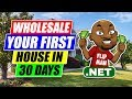 How to Wholesale Your First House in 30 Days | Real Estate Coach | Flip Man