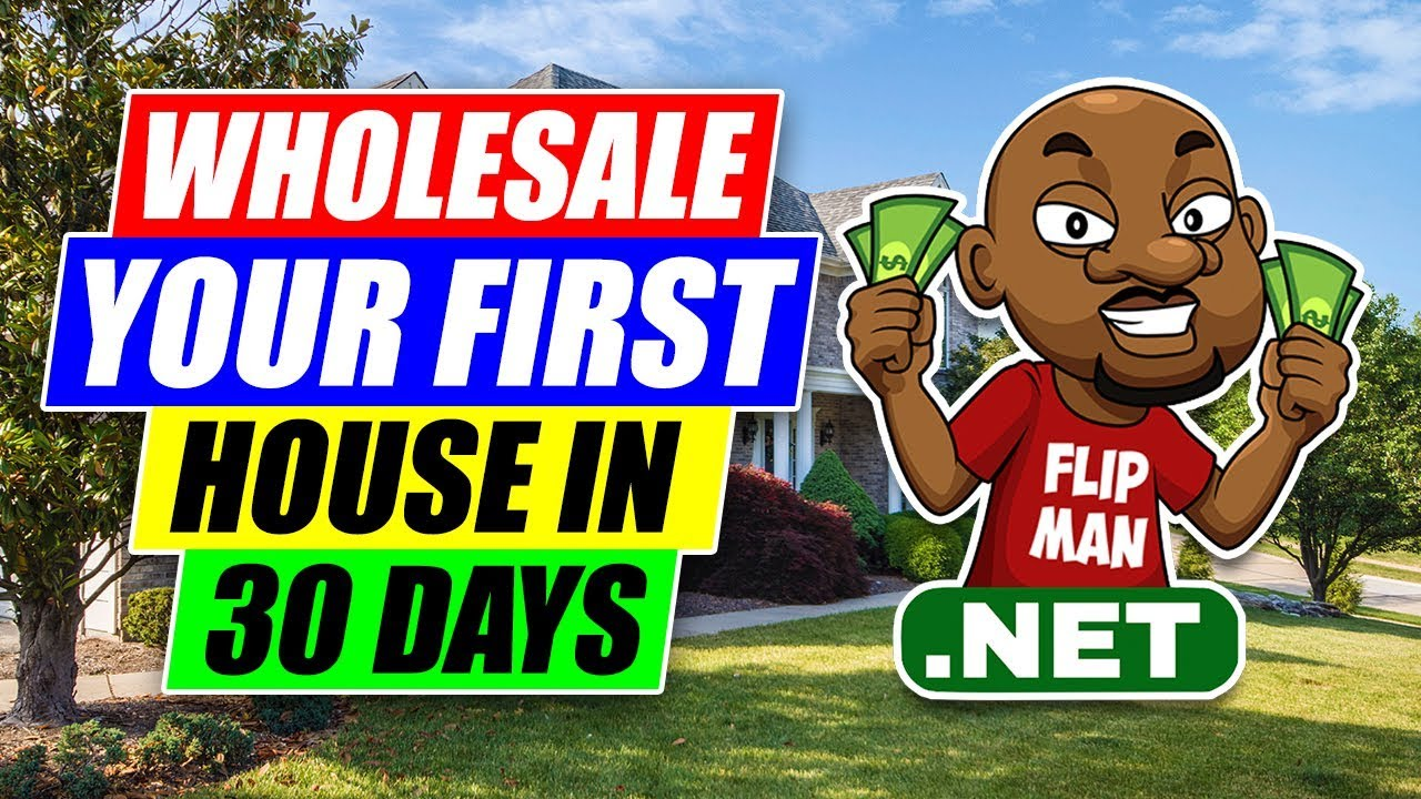 52b551e43eec How to Wholesale Your First House in 30 Days