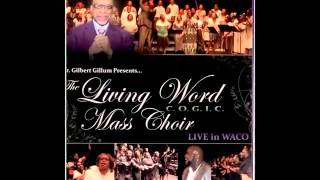 """Have Your Way In My Soul"" The Living Word COGIC Mass Choir"