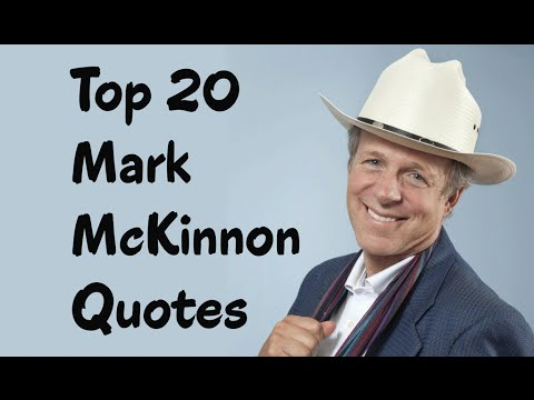 Top 20 Mark McKinnon Quotes || The American political advisor