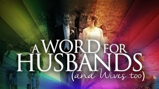 A Word for Husbands - and Wives too (Ephesians 5:23-29)