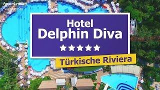Delphin Diva 5* - TOP Hotel in Antalya, Türkische Riviera, Türkei