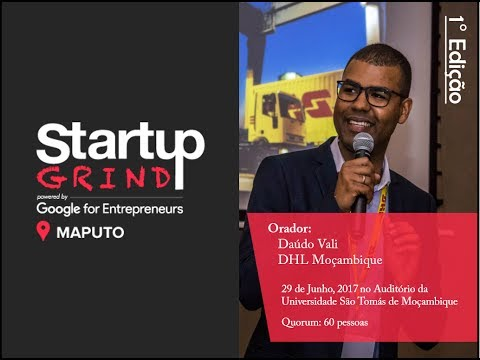 Startup Grind Maputo #1 com Dáudo Vali de DHL Moçambique