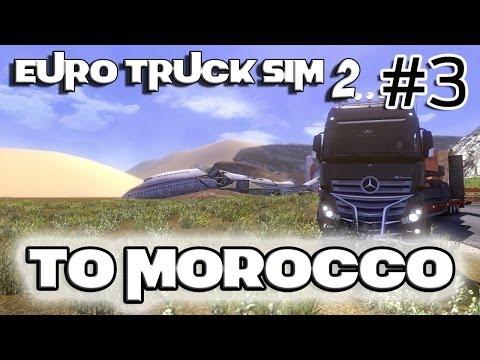 Euro Truck Simulator 2 - Mercedes Actros - To Morocco 3/3