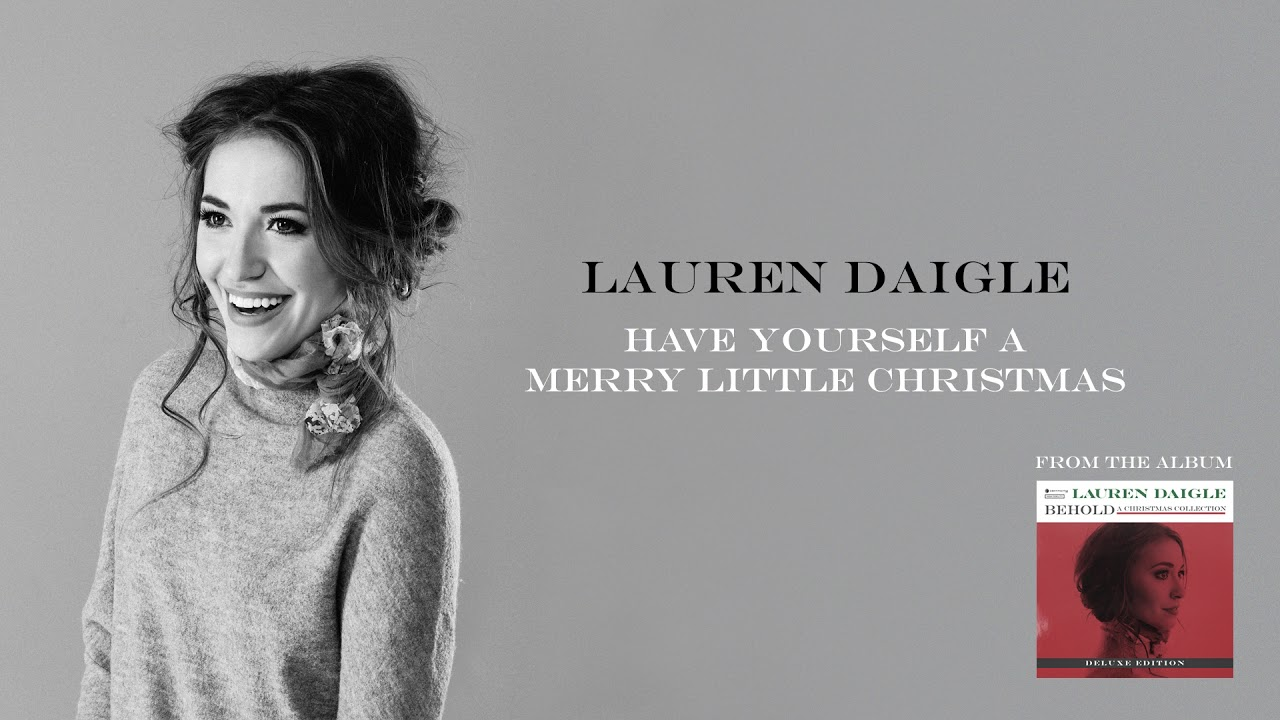 lauren daigle have yourself a merry little christmas deluxe edition - Have Yourself A Merry Little Christmas Youtube