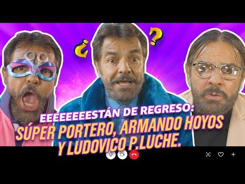 SUPER PORTERO, ARMANDO HOYOS Y LUDOVICO P.LUCHE GRITO EEEEEEEEEH