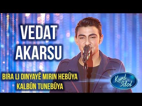 Kurd Idol - Vedat Akarsu - Bira Li Dinyayê Mirin Hebûya Kalbûn Tunebûya /ڤیدات ئەکارسو