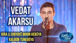 Kurd-Idol-Vedat-Akarsu-Bira-Li-Dinyayê-Mirin-Hebûya-Kalbûn-Tunebûya-ڤیدات-ئەکارسو
