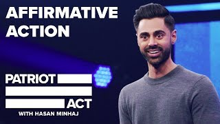 Affirmative Action | Patriot Act with Hasan Minhaj | Netflix streaming