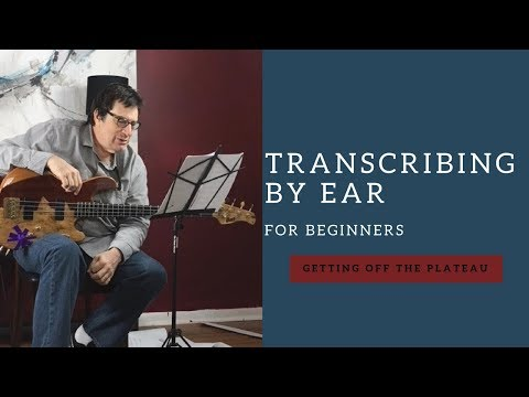 Jeff Berlin Demonstrates How to Transcribe by Ear (for Beginners)