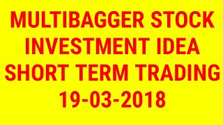 Multibagger stock-Super Multibaggers - Short term trading idea