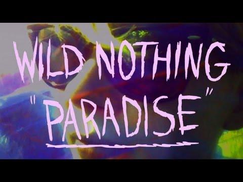 Клип Wild Nothing - Paradise