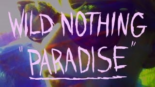 Watch Wild Nothing Paradise video