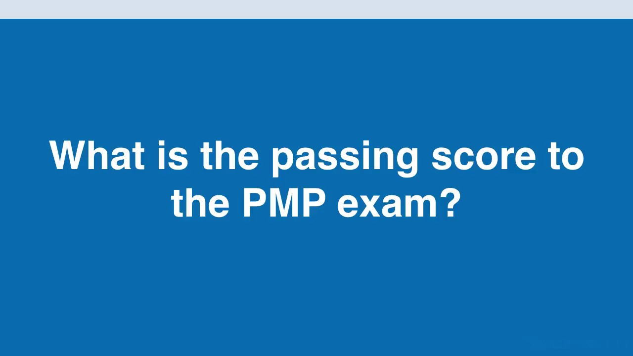 What Is The Passing Score To The Pmp Exam Youtube