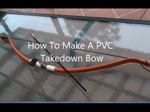 make a pvc takedown bow really powerfull youtube