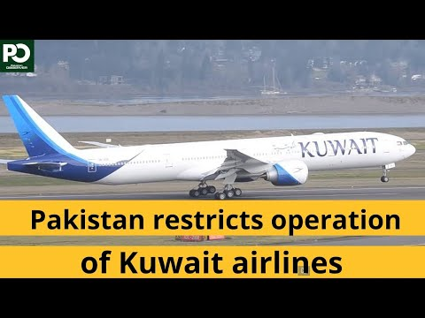 Pakistan restricts operation of Kuwait airlines   Pakistan Observer