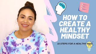 10 TIPS FOR A HEALTHY MIND | HOW TO CREATE A HEALTHY MINDSET | MENTAL WELLNESS | SELF CARE TIPS