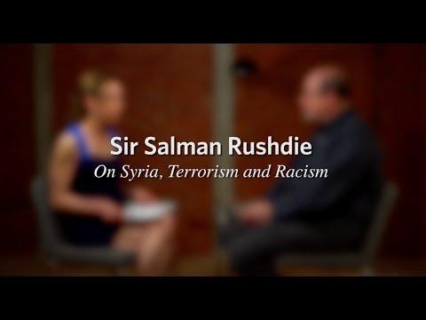 Salman Rushdie On Syria, Terrorism and Racism