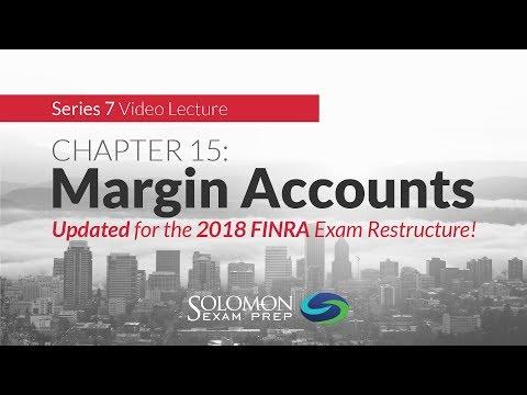 Series 7 - Margin Accounts