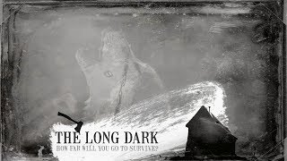 The Long Dark\Шьём шубу из медвежьей шкуры,утирая сопли на ветру!!!\Stream#8